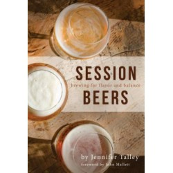 Session Beers: Brewing for flavor and balance - J. Talley