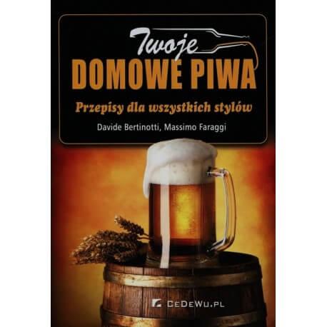 Twoje domowe piwa - Przepisy dla wszystkich stylów